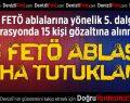 Denizli'de 5 FETÖ ablası daha tutuklandı