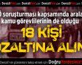 FETÖ Soruşturması Kapsamında 18 Kişi Gözaltına Alındı