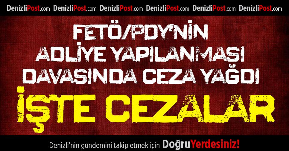 Denizli'de FETÖ/PDY'nin adliye yapılanması davasında sanıklarına ceza yağdı