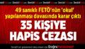 FETÖ'nün 'okul' yapılanması davasında 35 kişiye hapis cezası