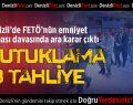 Denizli'de FETÖ'nün emniyet yapılanması davasında 2 tutuklama, 3 tahliye