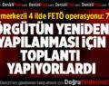 4 ilde FETÖ operasyonu: 7 gözaltı