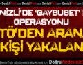 Denizli'de FETÖ'den Aranan 4 Kişi 'Gaybubet' Evinde Yakalandı