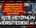 FETÖ/PDY'nin PAÜ yapılanması davası başladı