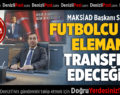 Futbolcu Gibi Eleman Transfer Edeceğiz