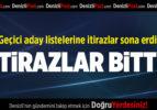 Geçici aday listelerine itirazlar sona erdi İTİRAZLAR BİTTİ