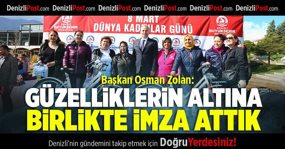 """Başkan Zolan: """"Güzelliklerin altına birlikte imza attık"""""""