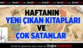 Haftanın 'Yeni Çıkan' ve 'Çok Satan' Kitapları Listesi