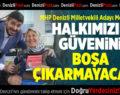 MHP Denizli Milletvekili Adayı Uz: Halkımızın Güvenini Boşa Çıkarmayacağız