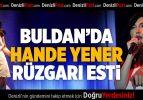 Buldan'da Hande Yener Rüzgarı Esti