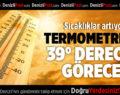 Termometreler 39° Dereceyi Görecek
