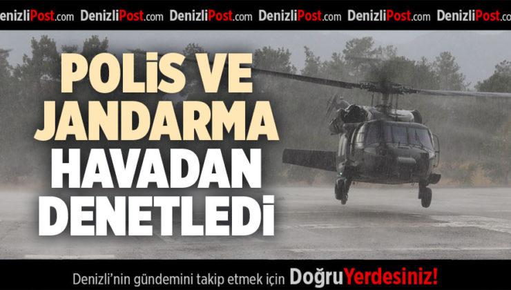 POLİS VE JANDARMA HAVADAN DENETLEDİ