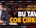 DTO Başkanı Erdoğan, Hollanda'nın tavrını kınadı