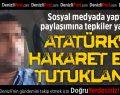 Honaz'da Atatürk'e Hakaretten 1 Tutuklama