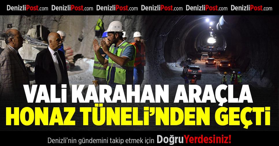 Vali Karahan Araçla Honaz Tüneli'nden Geçti