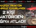 Honaz'da Traktör Şarampole Yuvarlandı: 2 Kişi Araçtan Atladı!