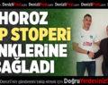 Horoz Sırp Stoperi Renklerine Bağladı