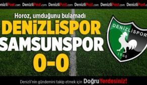 Horoz Umduğunu Bulamadı: Denizlispor-Samsunspor: 0-0