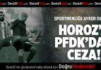 Horoz'a PFDK'dan ceza
