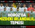 Horoz'da 'İçimizdeki İrlandalılar' Tepkisi