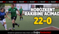 Horozkent Gol Oldu Yağdı  İzmir ekibine 22 gol attılar
