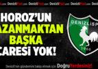Horoz'un Kazanmaktan Başka Çaresi Yok!