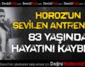 Horoz'un Sevilen Antrenörü 83 Yaşında Hayatini Kaybetti