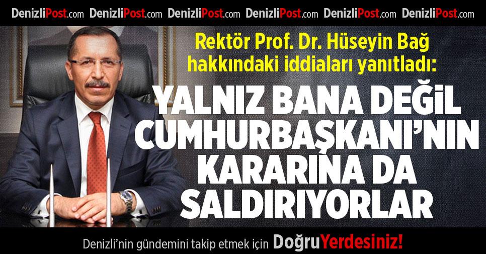 Rektör Prof. Dr. Hüseyin Bağ hakkındaki iddiaları yanıtladı