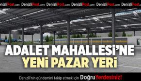ADALET MAHALLESİ'NE YENİ PAZAR YERİ