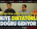 İhraç edilen Prof. Dr. Zencir: Türkiye diktatörlüğe doğru gidiyor