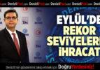 EYLÜL'DE REKOR SEVİYELERDE İHRACAT