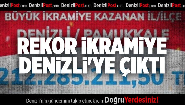 REKOR İKRAMİYE DENİZLİ'YE ÇIKTI