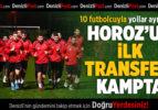 Horoz'un İlk Transferi Kampta