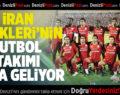 İran Türkleri'nin futbol takımı Çal'a geliyor