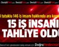Denizli'de 146 iş insanın yargılandığı FETÖ davasında 15 tahliye