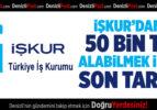 İŞKUR'dan 50 Bin TL Alabilmek İçin Son Tarih