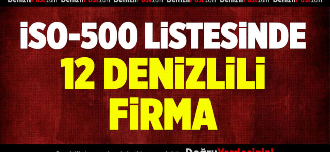 İSO-500 AÇIKLANDI: DSO ÜYESİ 12 FİRMA LİSTEDE YER ALDI
