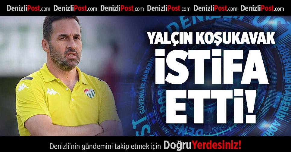 YALÇIN KOŞUKAVAK İSTİFA ETTİ!