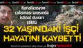 Kanalizasyon inşaatında göçük: 1 işçi öldü