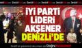 İYİ Parti Genel Başkanı Meral Akşener Denizli'de!