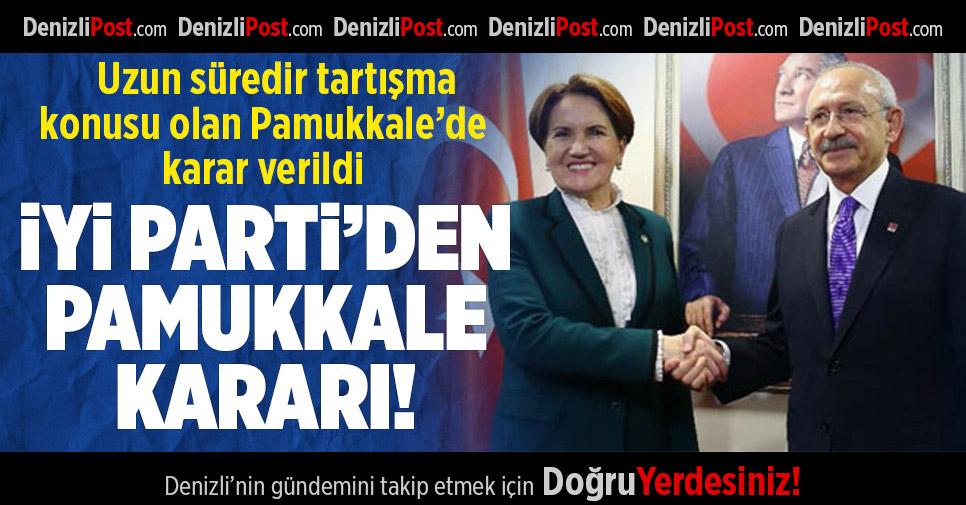 İYİ Parti'den Pamukkale Kararı