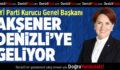 İYİ Parti Genel Başkanı Akşener Denizli'ye Geliyor