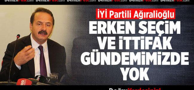 İYİ Partili Ağıralioğlu: Erken Seçim ve İttifak Gündemimiz Yok