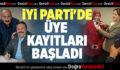 İYİ Parti'de Üye Kayıtları Başladı