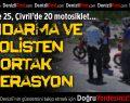Jandarma ve Polisten Ortak Operasyon