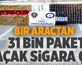 Bir Araçtan 31 Bin Paket Kaçak Sigara Çıktı