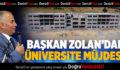 Başkan Osman Zolan'dan üniversite müjdesi