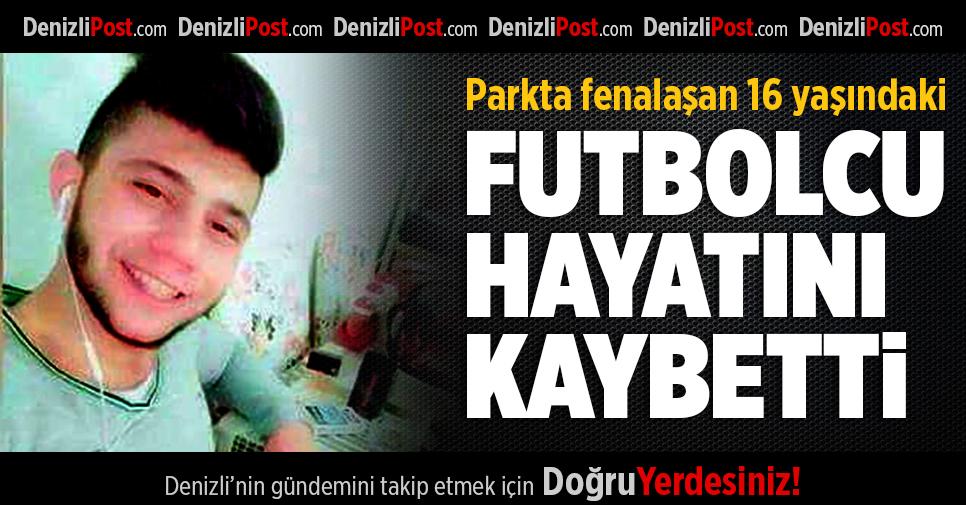 16 Yaşındaki Genç Futbolcu Hayatını Kaybetti