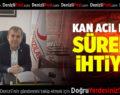 """""""KAN ACİL DEĞİL SÜREKLİ İHTİYAÇ"""""""