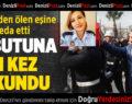 Kolon kanserinden ölen polis eşe son dokunuş